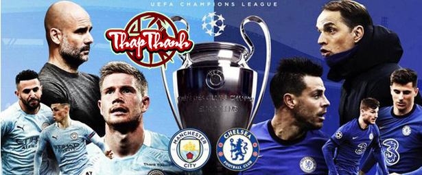 Cùng Thapthanh.com dự đoán kết quả trận Chung Kết Champions League Manchester City vs Chelsea (2h00 ngày 30/05)