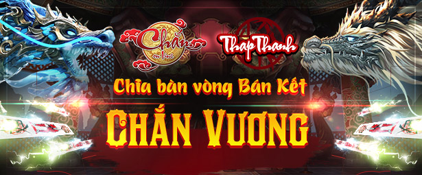 Chắn Thapthanh: Chia bàn vòng bán kết Chắn Vương 68