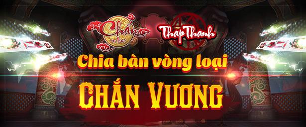 Chắn Thapthanh: Chia bàn Vòng loại Chắn Vương 69