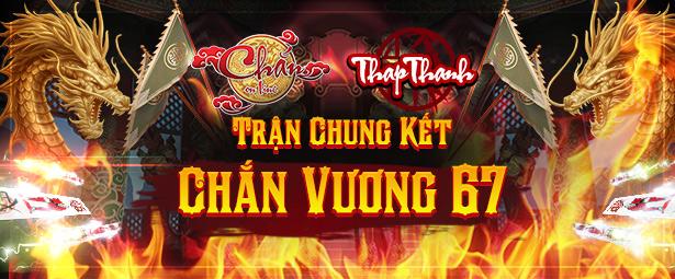 Chắn Thapthanh: Chia bàn trận chung kết Chắn Vương 67