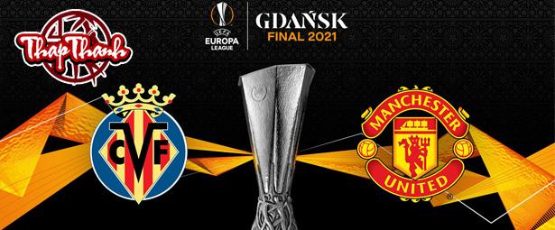 Thapthanh.com - Dự đoán Chung kết Europa League - Villareal vs Manchester United 2h00 ngày 27/05