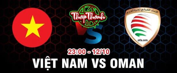 Dự đoán bóng đá Oman vs Việt Nam (23h ngày 12/10): Đã đến lúc vùng lên