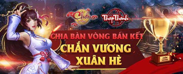 Chia bàn Vòng Bán kết Chắn Vương Xuân Hè 2019