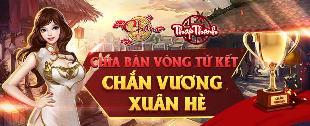 Chia bàn Vòng Tứ kết Chắn Vương Xuân Hè 2019