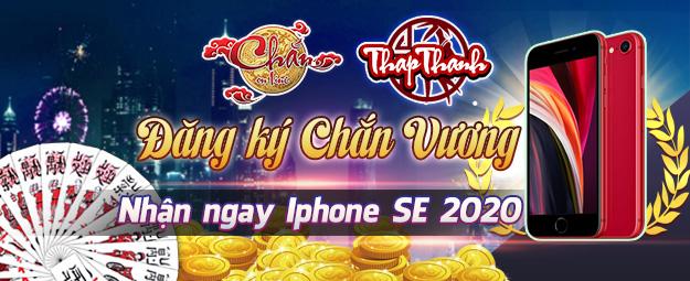 Chắn Thapthanh: Đăng ký Chắn Vương 58 Nhận iPhone SE 2020