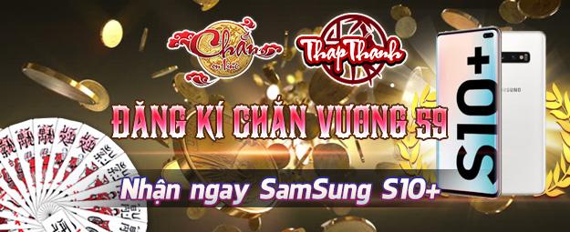 Chắn Thapthanh: Đăng ký Chắn Vương 59 Nhận Samsung Galaxy S10 Plus