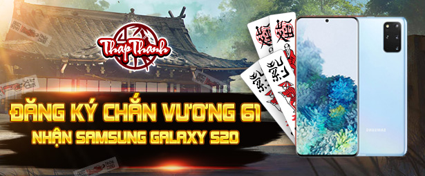 Chắn Thapthanh: Đăng ký Chắn Vương 61 Nhận Samsung Galaxy S20