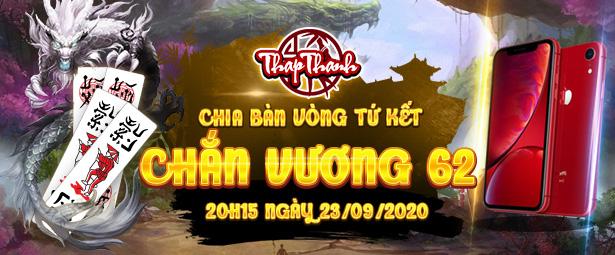 Chắn Thapthanh: Chia bàn Vòng Tứ kết Chắn Vương 62