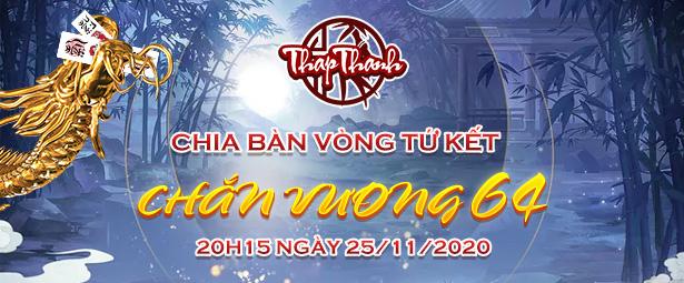 Chắn Thapthanh: Chia bàn Vòng Tứ kết Chắn Vương 64