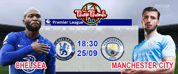 Thapthanh.com: Dự đoán Chelsea vs Manchester City lúc 18h30 ngày 25/09