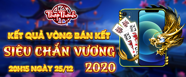 Chắn Thapthanh: Kết quả Vòng bán kết Siêu Chắn Vương 2020