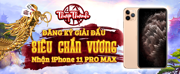 Đăng ký tham dự Siêu Chắn Vương 2019 - Nhận Phone 11 Pro Max
