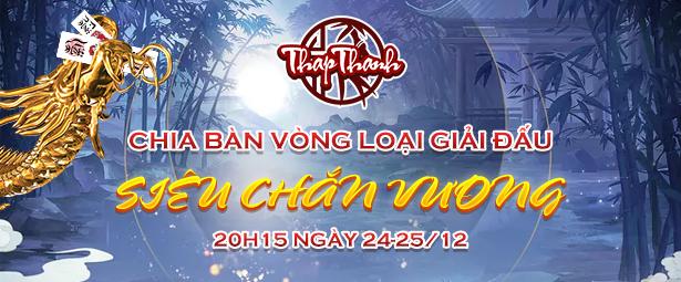 Chia bàn Vòng loại Siêu Chắn Vương ngày 24-25/12